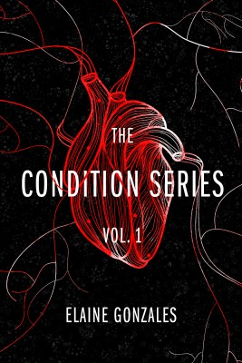 The Condition Series Vol. 1 by Elaine Gonzales from Bookbaby in General Novel category