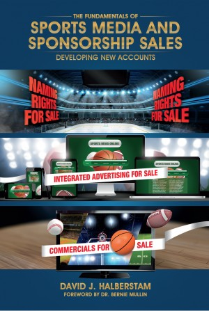 The Fundamentals of Sports Media and Sponsorship Sales by David J. Halberstam from Bookbaby in Sports & Hobbies category