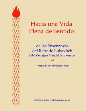 Hacia Una Vida Plena De Sentido by Simon Jacobson from Bookbaby in Religion category