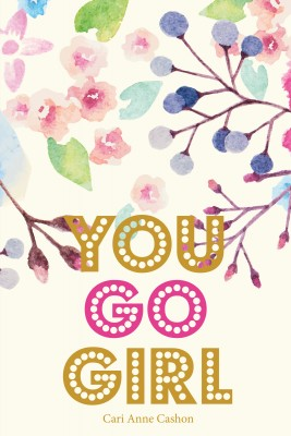 You Go Girl by Cari Anne Cashon from Bookbaby in General Novel category