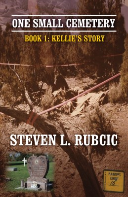 One Small Cemetery by Steven Rubcic from Bookbaby in True Crime category