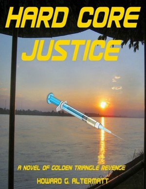 Hard Core Justice by Howard G. Altermatt from Bookbaby in General Novel category