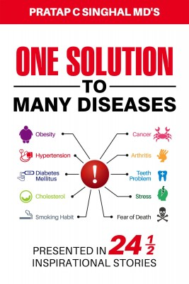 One Solution to Many Diseases by Pratap C. Singhal MD from Bookbaby in Family & Health category