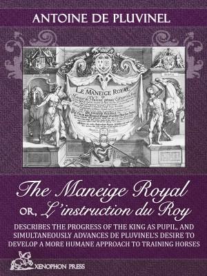 Le Maneige Royal Or, Linstruction Du Roy