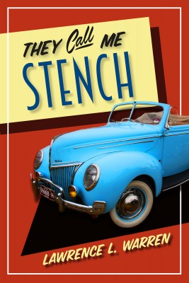 They Call Me Stench by Lawrence L. Warren from Bookbaby in General Novel category