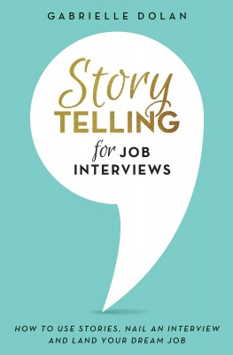 Storytelling for Job Interviews by Gabrielle Dolan from Bookbaby in Business & Management category