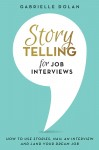Storytelling for Job Interviews by Gabrielle Dolan from  in  category