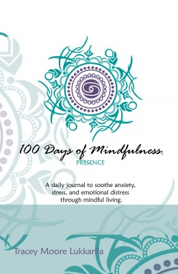 100 Days of Mindfulness - Presence by Tracey Moore Lukkarila from Bookbaby in Motivation category
