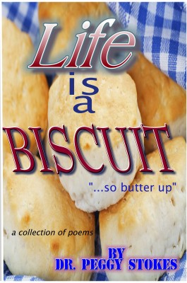 Life Is a Biscuit by Peggy Stokes from Bookbaby in Language & Dictionary category
