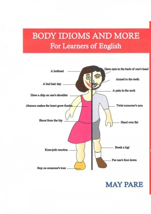 Body Idioms and More for Learners of English by May  Pare from Bookbaby in Language & Dictionary category