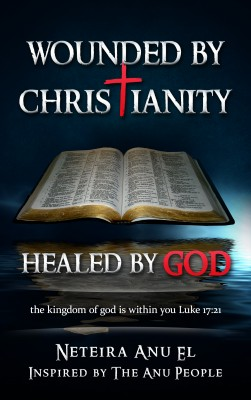 Wounded By Christianity by Neteira Anu El from Bookbaby in Religion category