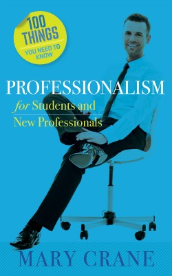100 Things You Need to Know: Professionalism by Mary Crane from Bookbaby in Business & Management category