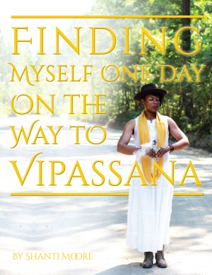 Finding Myself One Day On the Way to Vipassana by Shanti Moore from Bookbaby in Religion category