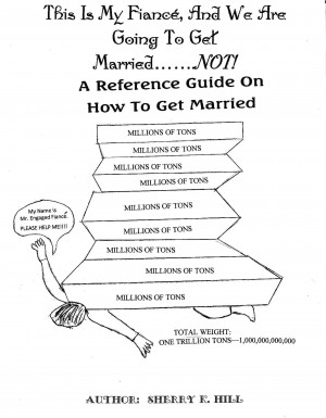 This Is My Fiancé, And We Are Going to Get Married…….not by Sherry K. Hill from Bookbaby in Family & Health category