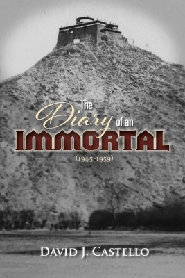 The Diary of an Immortal (1945-1959) by David J. Castello from Bookbaby in History category