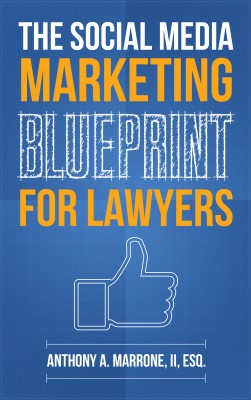 The Social Media Marketing Blueprint for Lawyers by Anthony A. Marrone II from Bookbaby in Law category