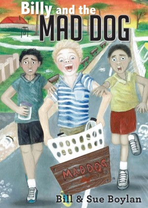 Billy and the Mad Dog by Sue Boylan from Bookbaby in Teen Novel category
