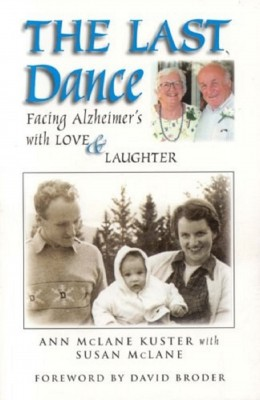 The Last Dance: Facing Alzheimers With Love and Laughter by Susan McLane from Bookbaby in Family & Health category