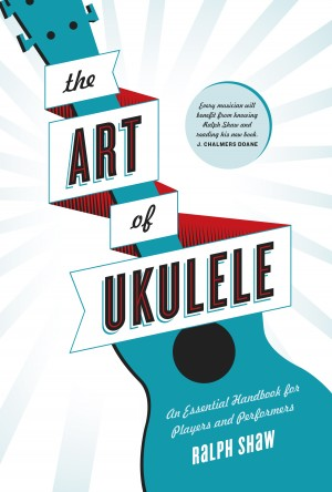 The Art of Ukulele by Ralph Shaw from Bookbaby in Art & Graphics category