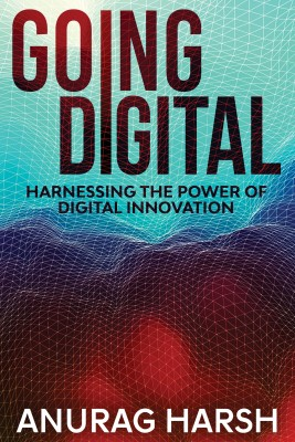 Going Digital by Anurag Harsh from Bookbaby in Business & Management category