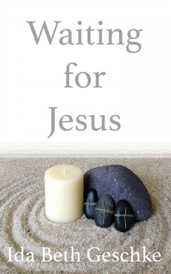 Waiting for Jesus by Ida Beth Geschke from Bookbaby in Religion category