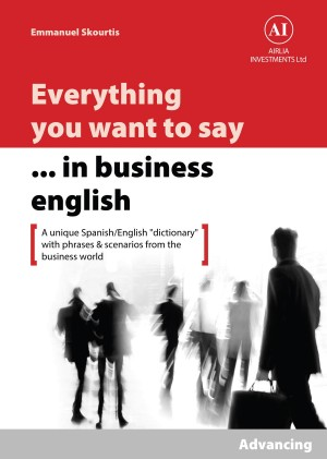 Everything You Want to Say in Business English : Advancing in Spanish by Emmanuel Skourtis from Bookbaby in Language & Dictionary category