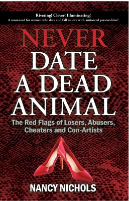 Never Date a Dead Animal by Nancy Nichols from Bookbaby in Motivation category