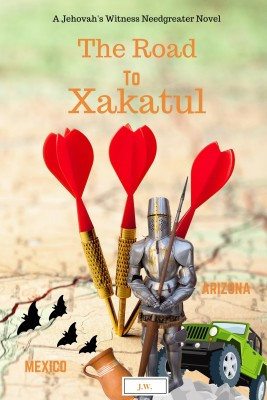 A Jehovahs Witness Needgreater Novel - The Road to Xakatul by J. W. from Bookbaby in Religion category