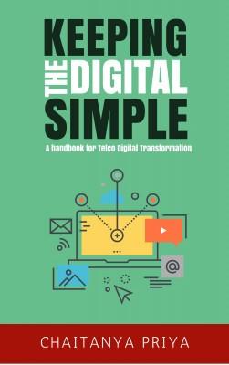 Keeping the Digital Simple by Chaitanya Priya from Bookbaby in Engineering & IT category