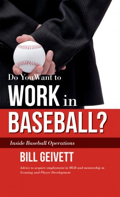 Do You Want to Work in Baseball? by Bill Geivett from Bookbaby in Sports & Hobbies category