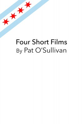 Four Short Films By Pat OSullivan by Pat OSullivan from Bookbaby in General Novel category