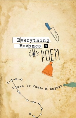 Everything Becomes a Poem by James W Gaynor from Bookbaby in Language & Dictionary category