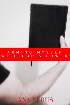 Arming Myself With Gods Power