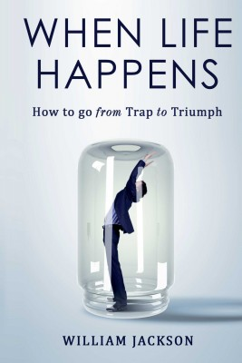 When Life Happens by William Jackson from Bookbaby in Motivation category