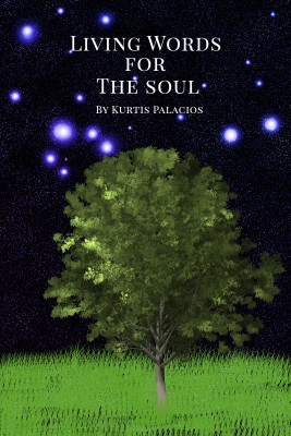 Living Words for the Soul by Kurtis Palacios from Bookbaby in Motivation category