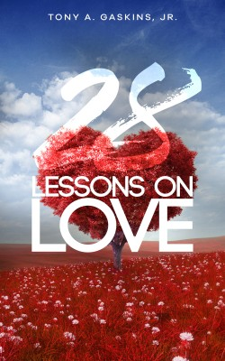 28 Lessons On Love by Tony A. Gaskins Jr. from Bookbaby in Family & Health category