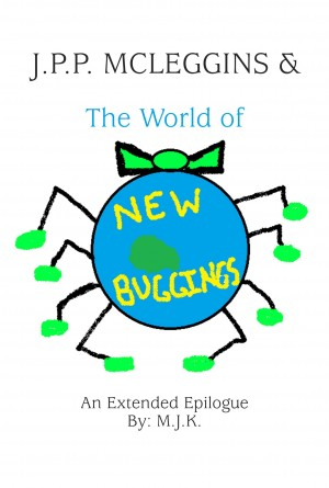 J.P.P. McLeggins & the World of New Buggings by M.J.K from Bookbaby in Politics category