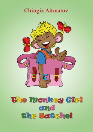 The Monkey Girl and the Satchel by Chingiz Aitmatov from Bookbaby in Family & Health category
