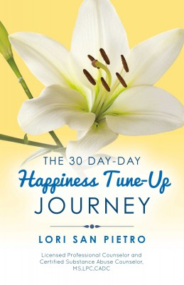 The 30 Day-Day Happiness Tune-Up Journey by Lori San Pietro from Bookbaby in Motivation category