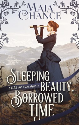 Sleeping Beauty, Borrowed Time by Maia Chance from Bookbaby in General Novel category