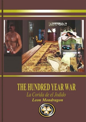 The Hundred Year War by Leon Mondragon from Bookbaby in History category