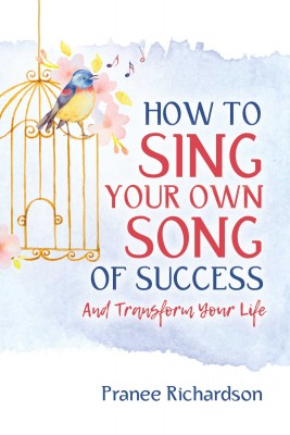 How to Sing Your Own Song of Success by Pranee Richardson from Bookbaby in Motivation category