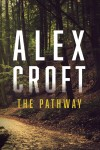 The Pathway by Alex Croft from  in  category