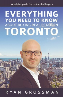 Everything You Need to Know About Buying Real Estate in Toronto by Ryan Grossman from Bookbaby in Business & Management category