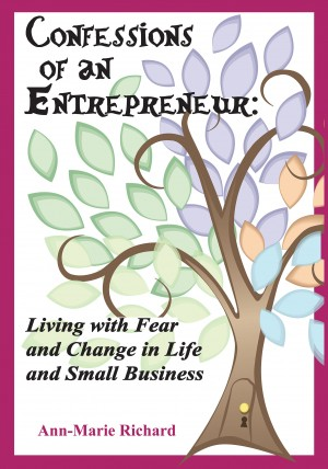 Confessions of an Entrepreneur by Ann-Marie Richard from Bookbaby in Business & Management category