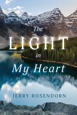The Light in My Heart by Jerry Rosendorn from Bookbaby in Language & Dictionary category