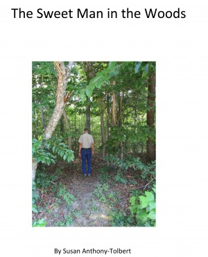 The Sweet Man in the Woods by Susan Anthony-Tolbert from  in  category