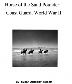 Horse of the Sand Pounder: East Coast, World War II