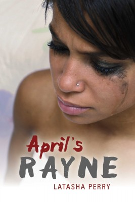 Aprils Rayne by Latasha Perry from Bookbaby in General Novel category