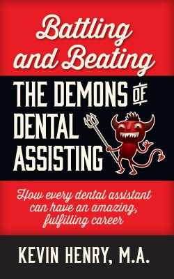 Battling and Beating the Demons of Dental Assisting by Kevin Henry from Bookbaby in Family & Health category